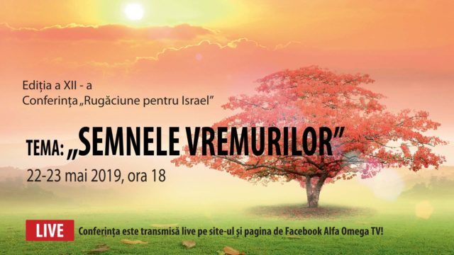 Conferința Rugăciune pentru Israel – ed. a XII-a – Semnele vremurilor